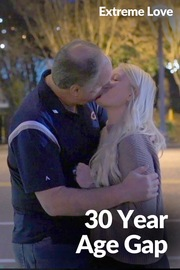 Extreme Love - S01:E24 - 30 Year Age Gap