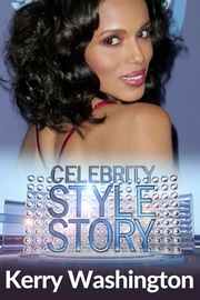 Celebrity Style Story Hollywood Glam - S01:E07 - Kerry Washington