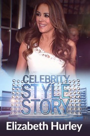 Celebrity Style Story Hollywood Glam - S01:E03 - Elizabeth Hurley