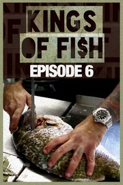 Kings of Fish - S01:E06 - The Royal Seas