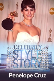 Celebrity Style Story Hollywood Glam - S01:E05 - Penelope Cruz