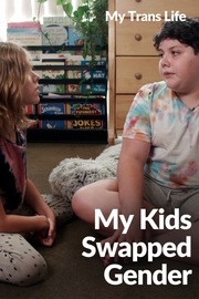 My Trans Life - S01:E05 - My Kids Swapped Gender