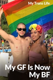 My Trans Life - S01:E13 - My GF is Now My BF