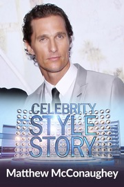 Celebrity Style Story Most Handsome - S01:E05 - Matthew McConaughey