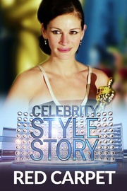 Celebrity Style Story Red Carpet - S01:E01 - Julia Roberts