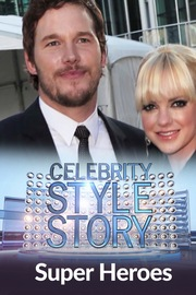 Celebrity Style Story Red Carpet - S01:E13 - Super Heroes