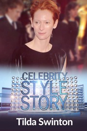 Celebrity Style Story Hollywood Glam - S01:E06 - Tilda Swinton