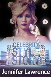 Celebrity Style Story Next Generation - S01:E07 - Jennifer Lawrence