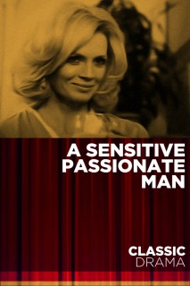 A Sensitive Passionate Man
