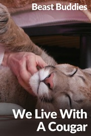 Beast Buddies - S01:E09 - We Live with a Cougar