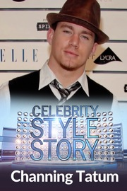 Celebrity Style Story Most Handsome - S01:E02 - Channing Tatum
