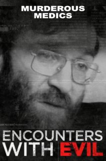 Encounters With Evil - S01:E10 - Murderous Medics