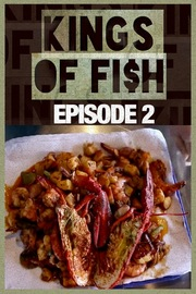 Kings of Fish - S01:E02 - Boys Will be Boys, Kings Will be Kings