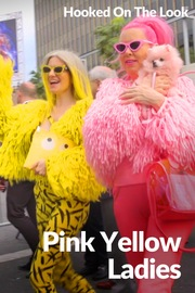 Hooked on the Look - S01:E17 - Pink Yellow Ladies