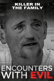 Encounters With Evil - S01:E06 - Killer in the Family