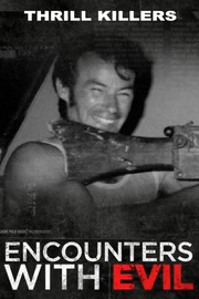 Encounters With Evil - S01:E01 - Thrill Killers