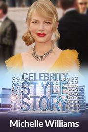 Celebrity Style Story - S01:E08 - Michelle Williams