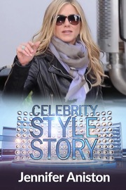 Celebrity Style Story - S01:E20 - Jennifer Aniston