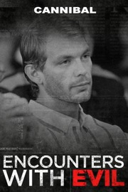 Encounters With Evil - S01:E07 - Cannibal