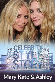 Celebrity Style Story - S01:E04 - Mary-Kate and Ashley