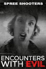 Encounters With Evil - S01:E08 - Spree Shooters