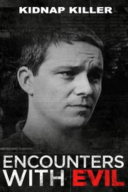 Encounters With Evil - S01:E05 - Kidnap Killer