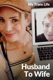 My Trans Life - S01:E03 - Husband to Wife
