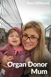 Born Different The Unusually Beautiful Collection - S01:E06 - Organ Donor Mum