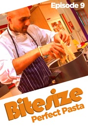 Bitesize - S01:E09 - Perfect Pasta