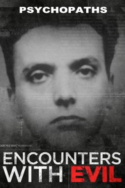 Encounters With Evil - S01:E02 - Psychopaths