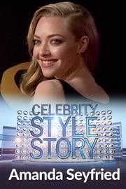 Celebrity Style Story Next Generation - S01:E11 - Amanda Seyfried