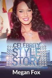 Celebrity Style Story Next Generation - S01:E08 - Megan Fox