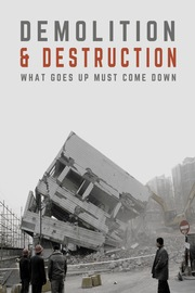 Demolition and Destruction - S01:E01 - What Goes Up Must Come Down