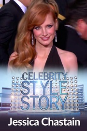 Celebrity Style Story Red Carpet - S01:E11 - Jessica Chastain