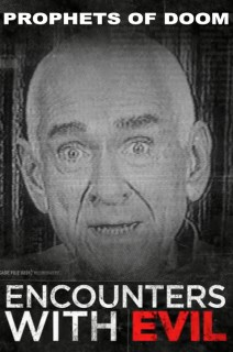 Encounters With Evil - S01:E04 - Prophets of Doom