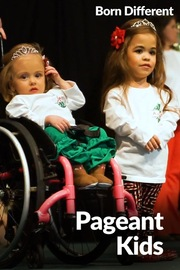 Born Different The Unusually Beautiful Collection - S01:E08 - Pageant Kids